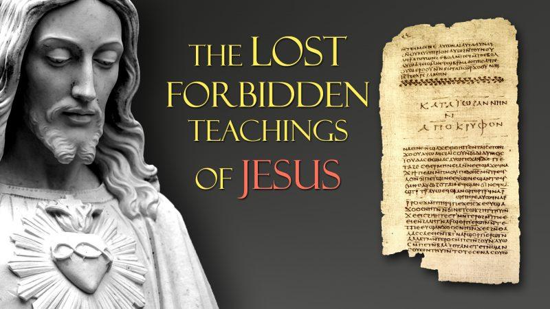 The Lost Forbidden Teachings of Jesus