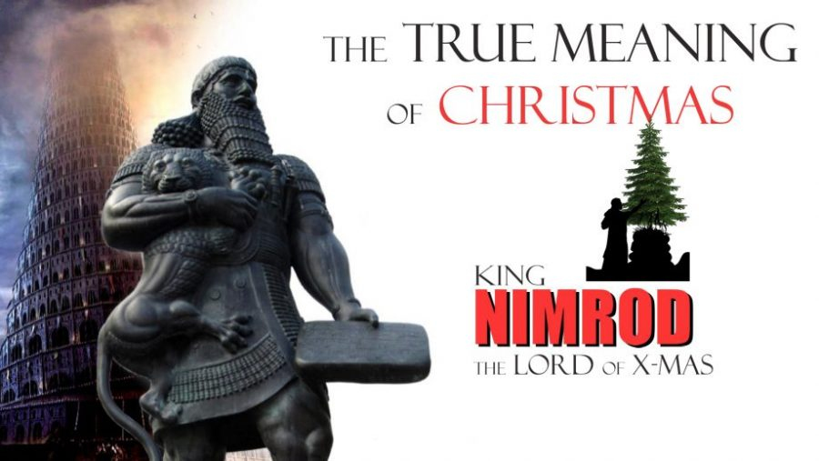 The True Meaning of Christmas - NIMROD - The LORD of X-Mas